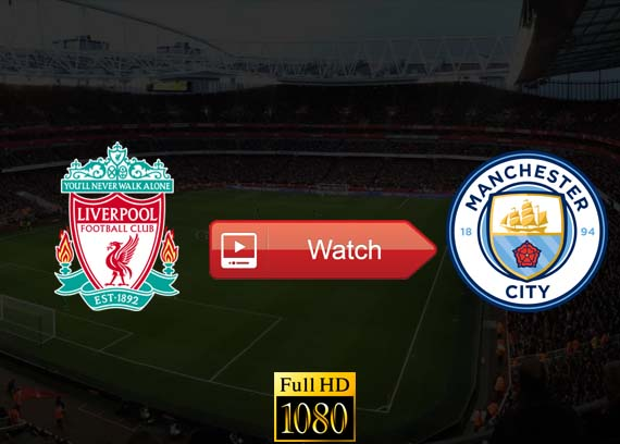 Liverpool vs Manchester City live stream reddit