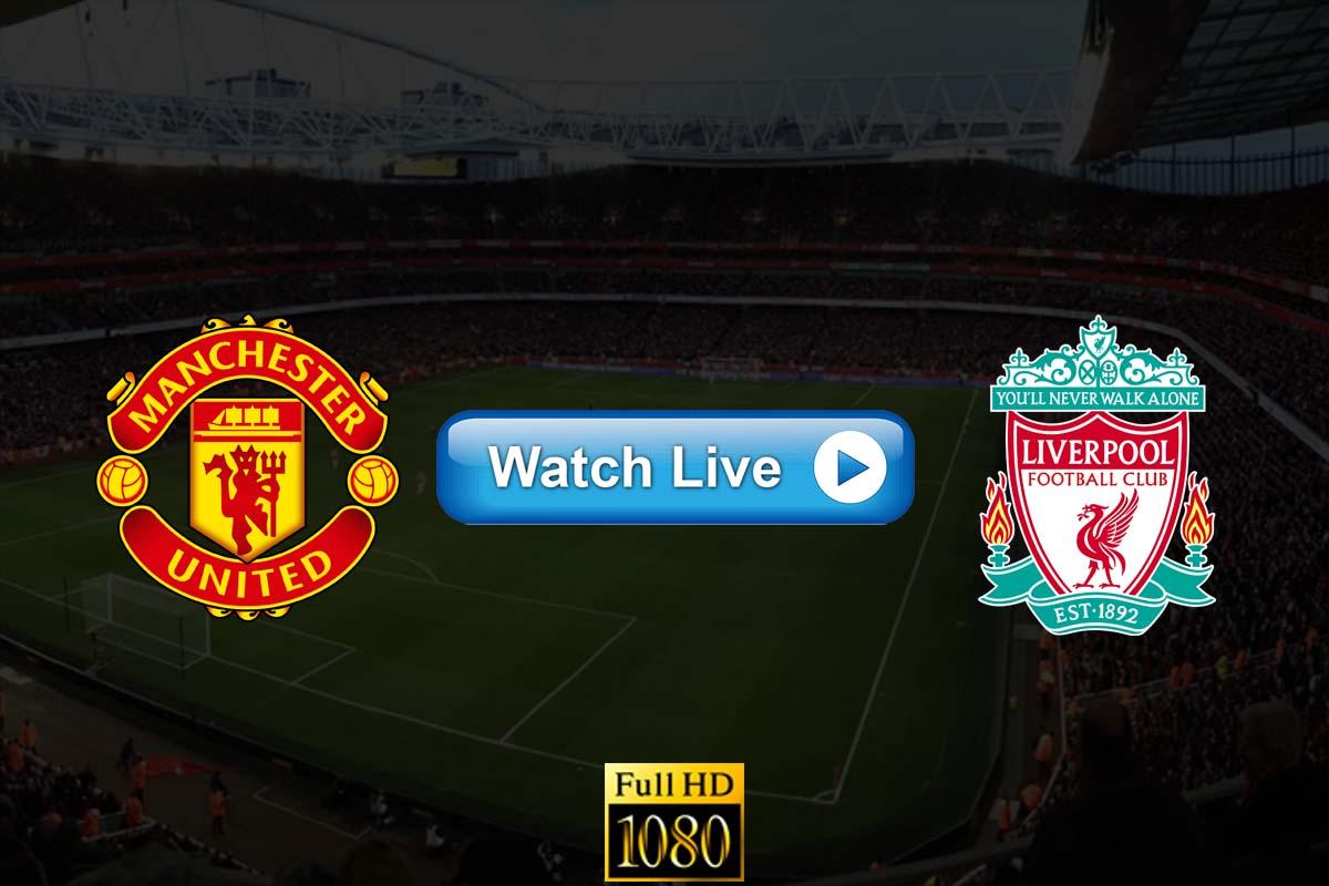Manchester United vs Liverpool live streaming reddit
