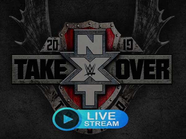 2019 WWE NXT TakeOver Live Stream Free