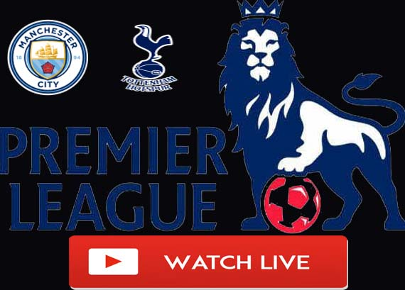 Man City vs Tottenham Live Stream