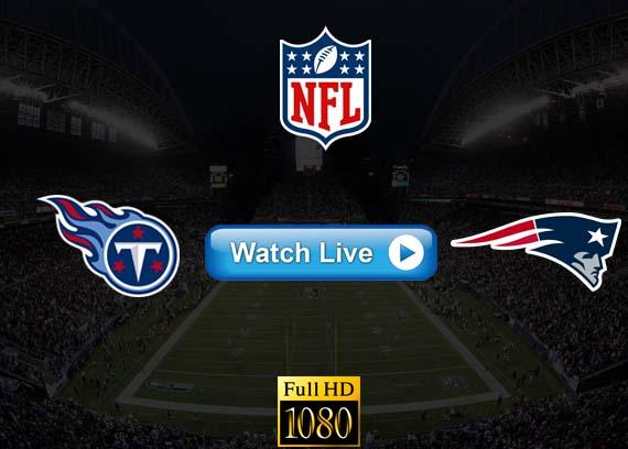 Titans vs Patriots live streaming reddit