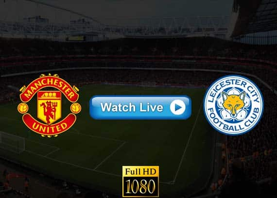 Manchester United vs Leicester City live streaming reddit