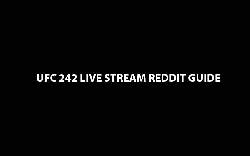 UFC 242 live stream reddit