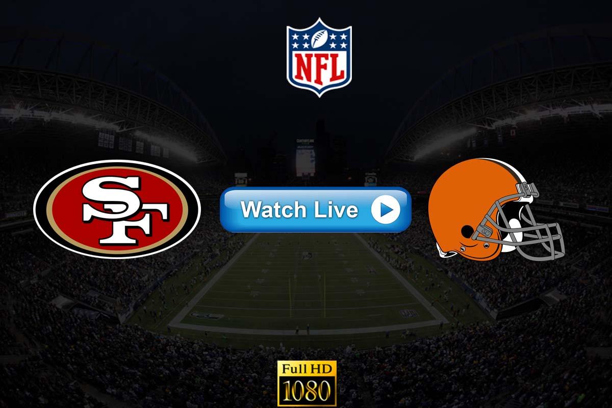 Browns vs 49ers live streaming reddit