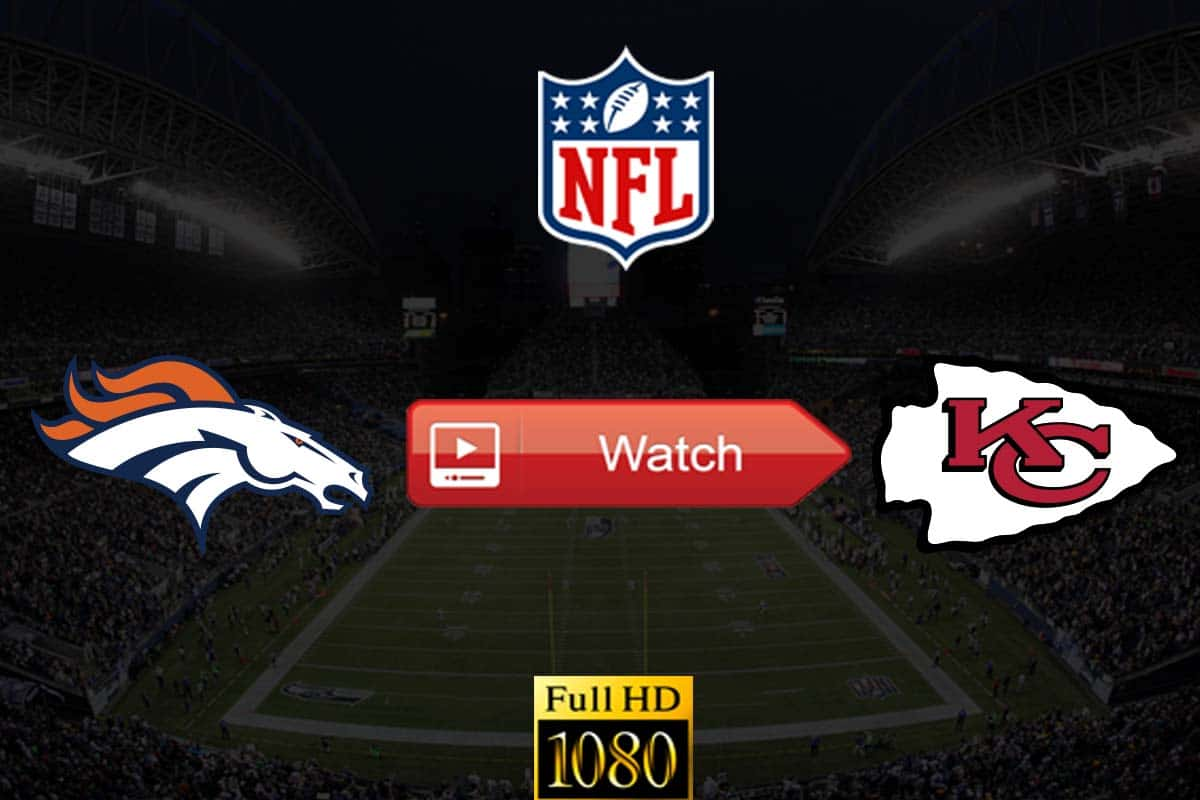 Broncos vs Chiefs live stream reddit