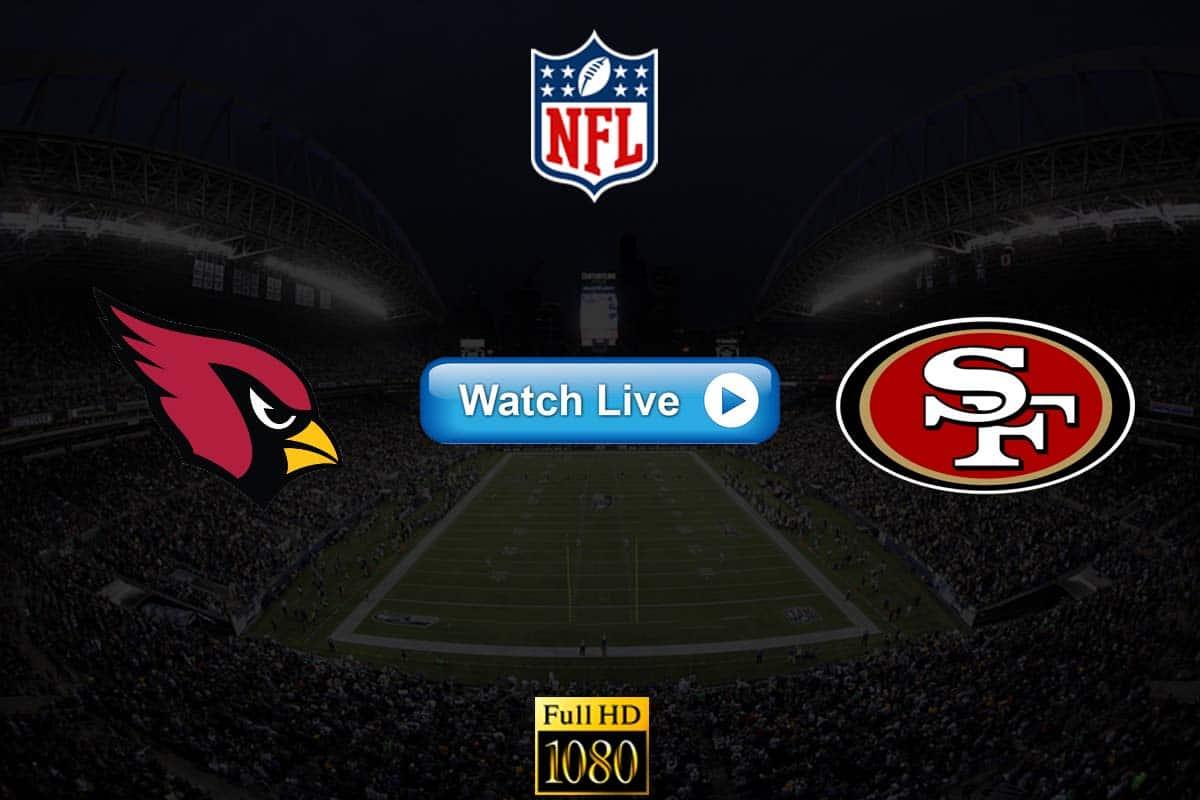 Cardinals vs 49ers live streaming reddit