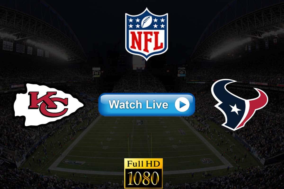 Chiefs vs Texans live streaming reddit
