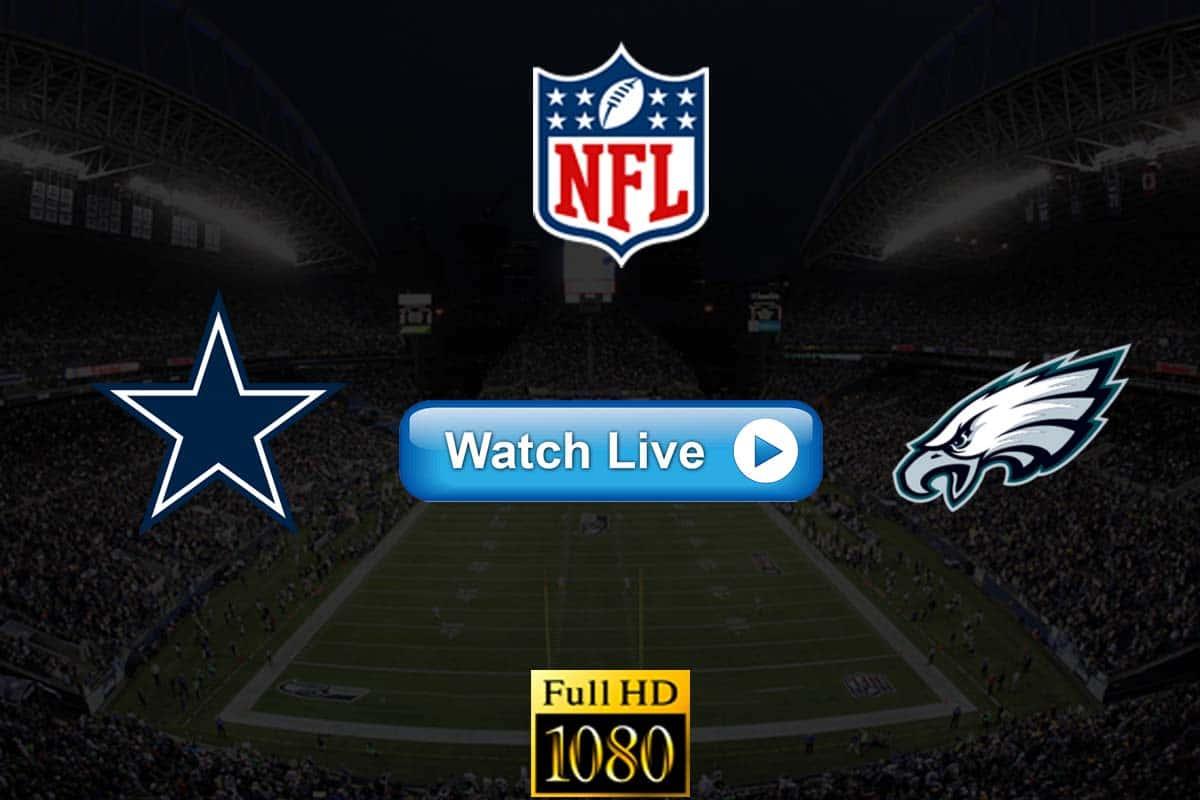Cowboys vs Eagles live streaming reddit