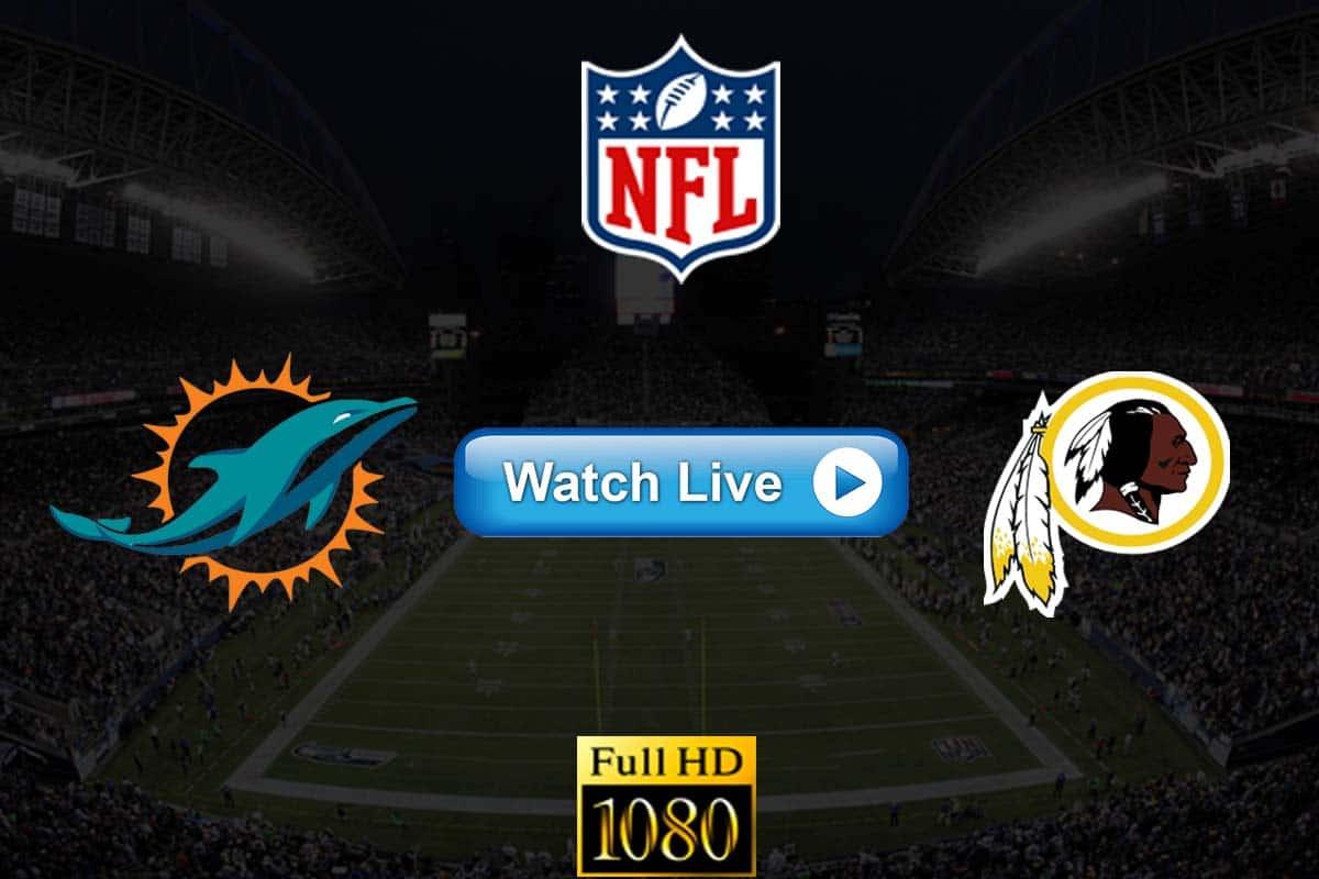 Dolphins vs Redskins live streaming reddit