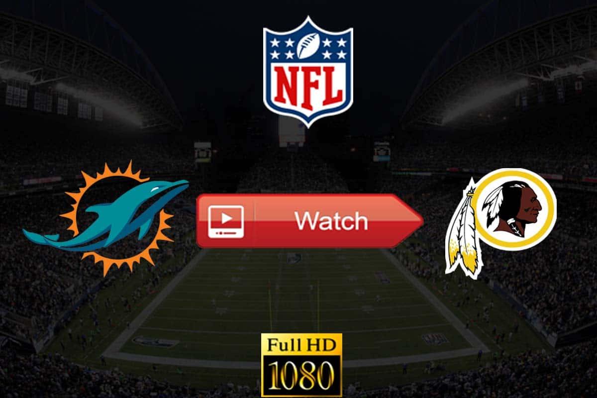Dolphins vs Redskins live stream reddit