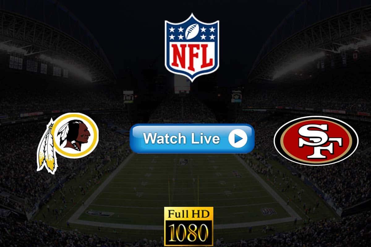 Redskins vs 49ers live streaming reddit
