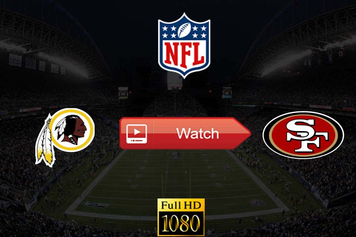Redskins vs 49ers live stream reddit