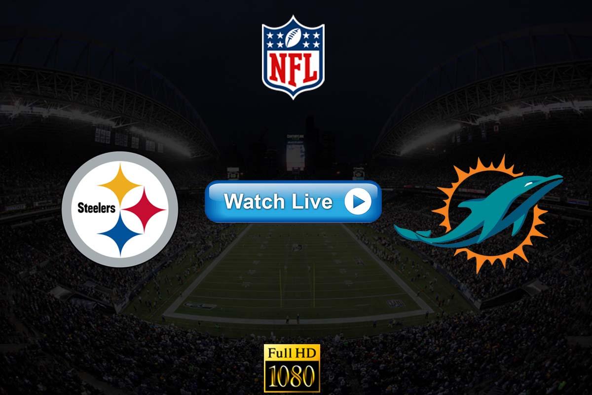 Steelers vs Dolphins live streaming reddit