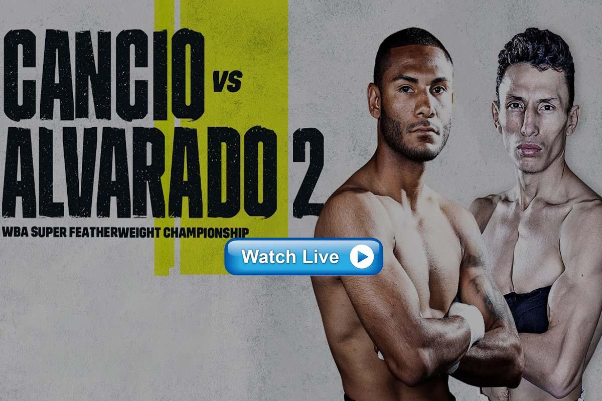 Cancio vs Alvarado live stream reddit