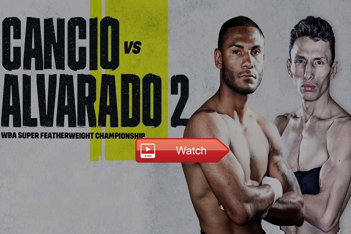 Cancio vs Alvarado 2 live stream reddit