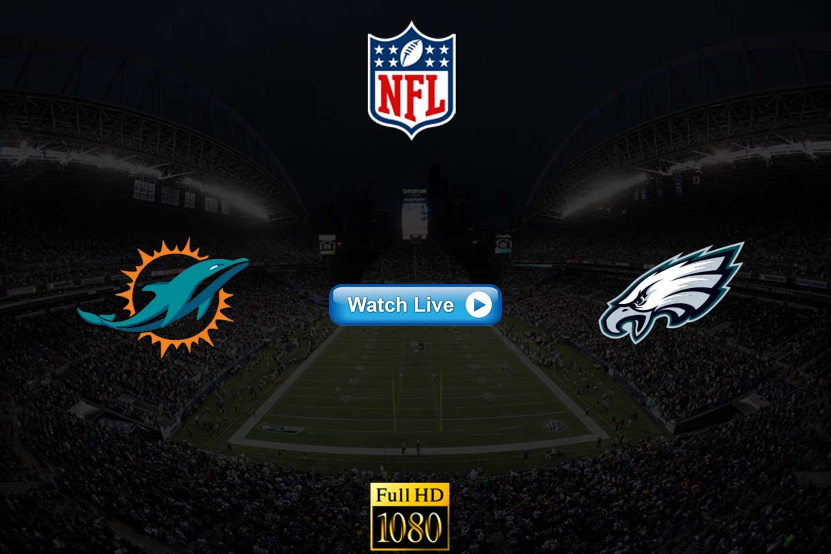 Dolphins vs Eagles live streaming Reddit