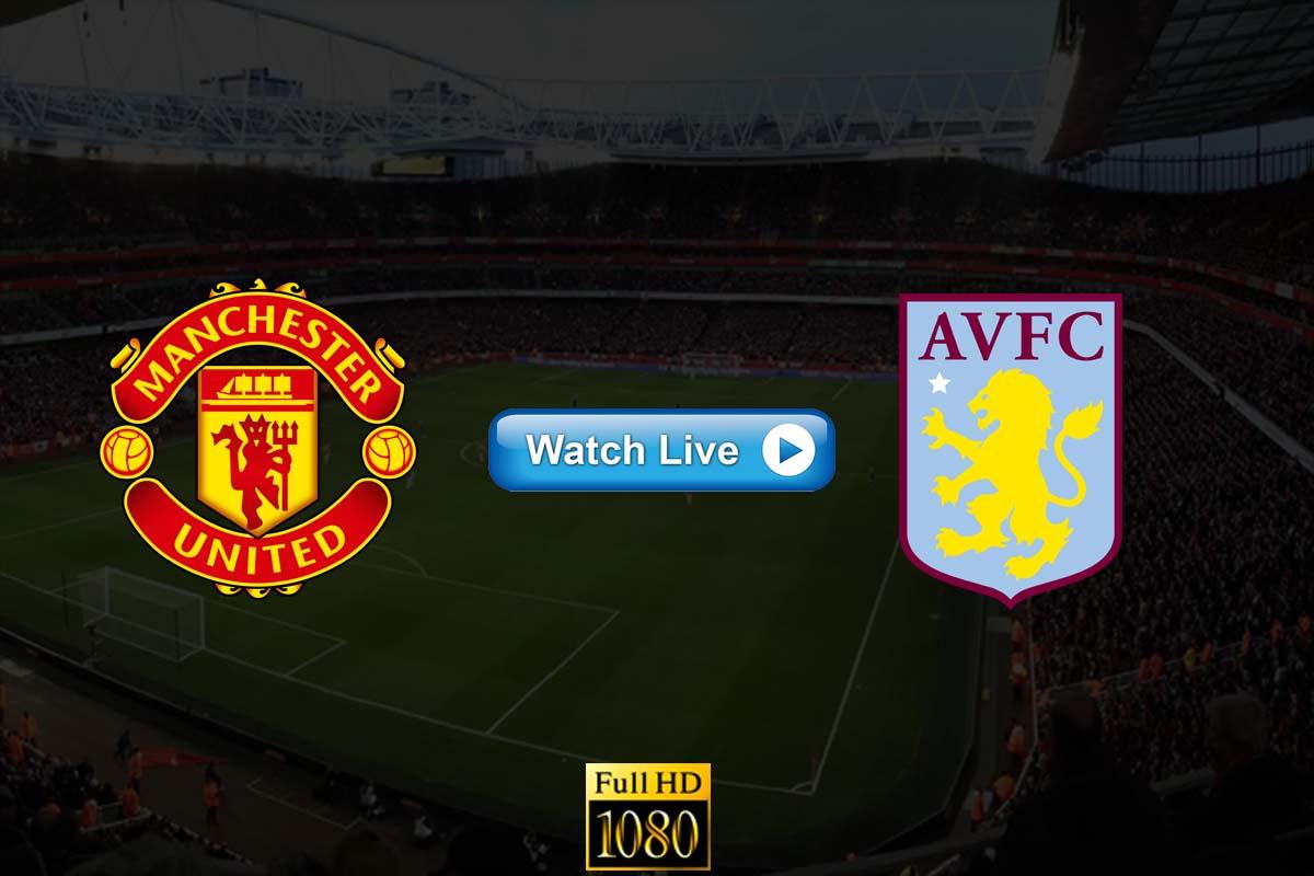 Manchester United vs Aston Villa live streaming Reddit