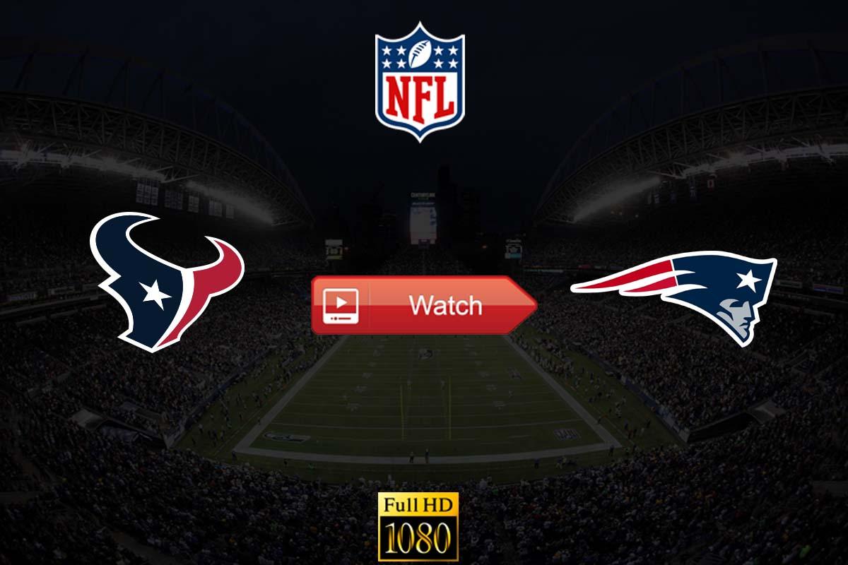 Texans vs Patriots live stream reddit