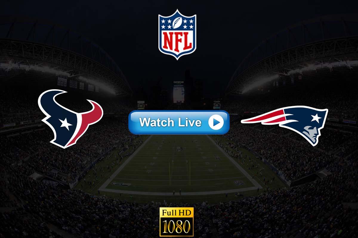 Texans vs Patriots live streaming reddit