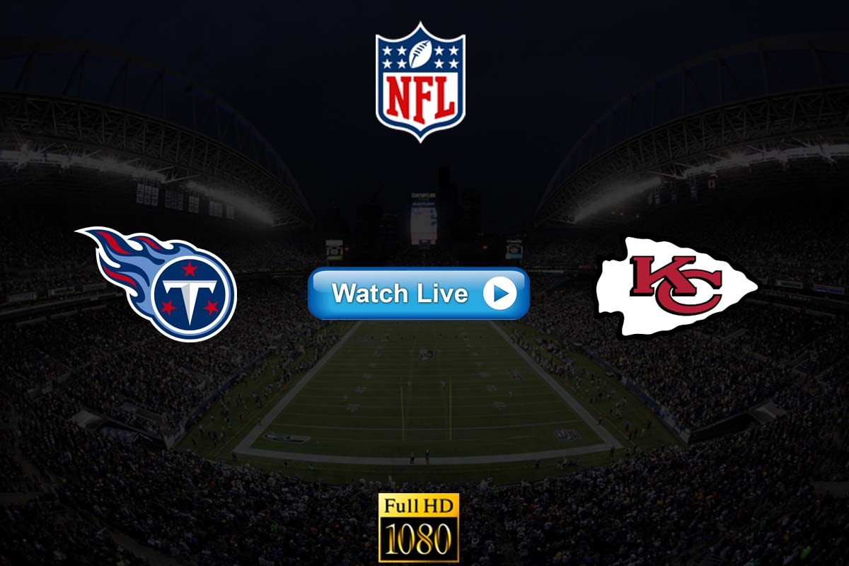 Titans vs Chiefs live streaming reddit