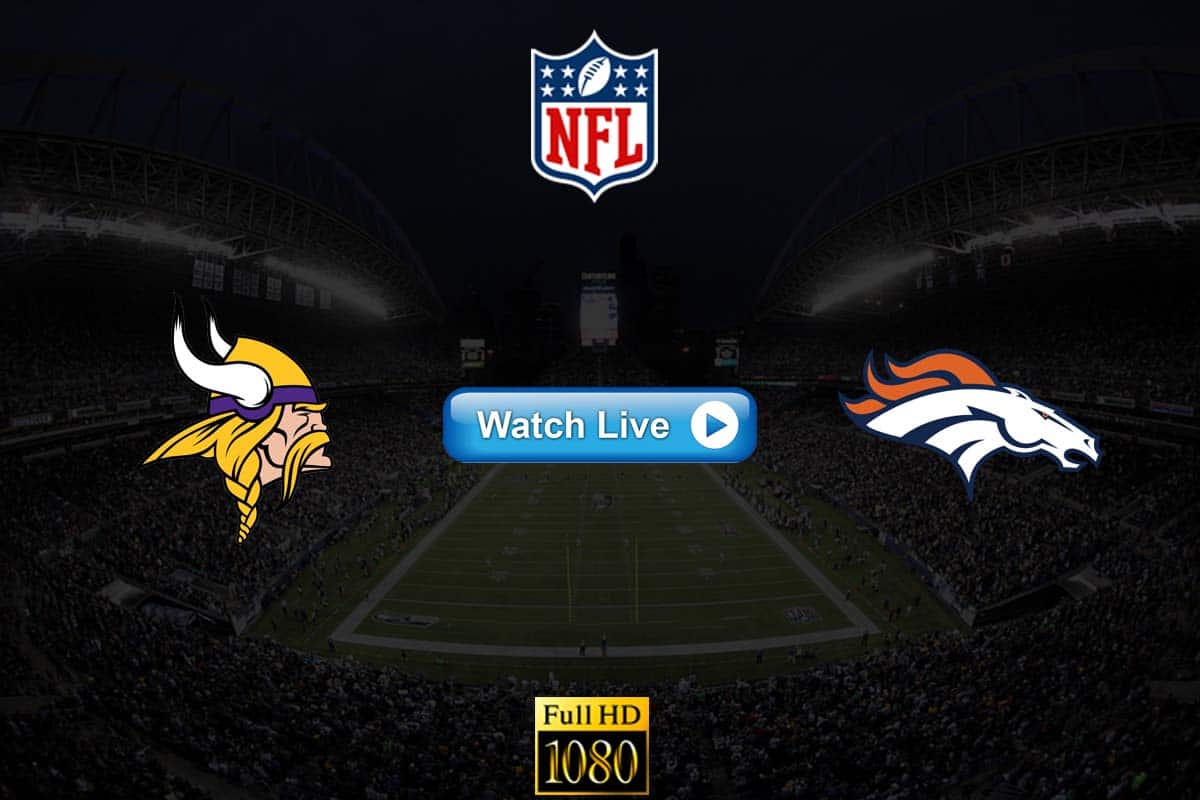 Vikings vs Broncos live streaming reddit