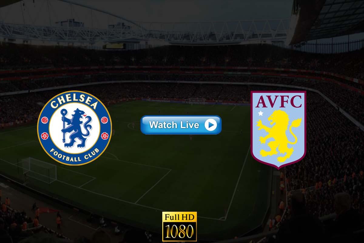 Chelsea vs Aston Villa live streaming Reddit