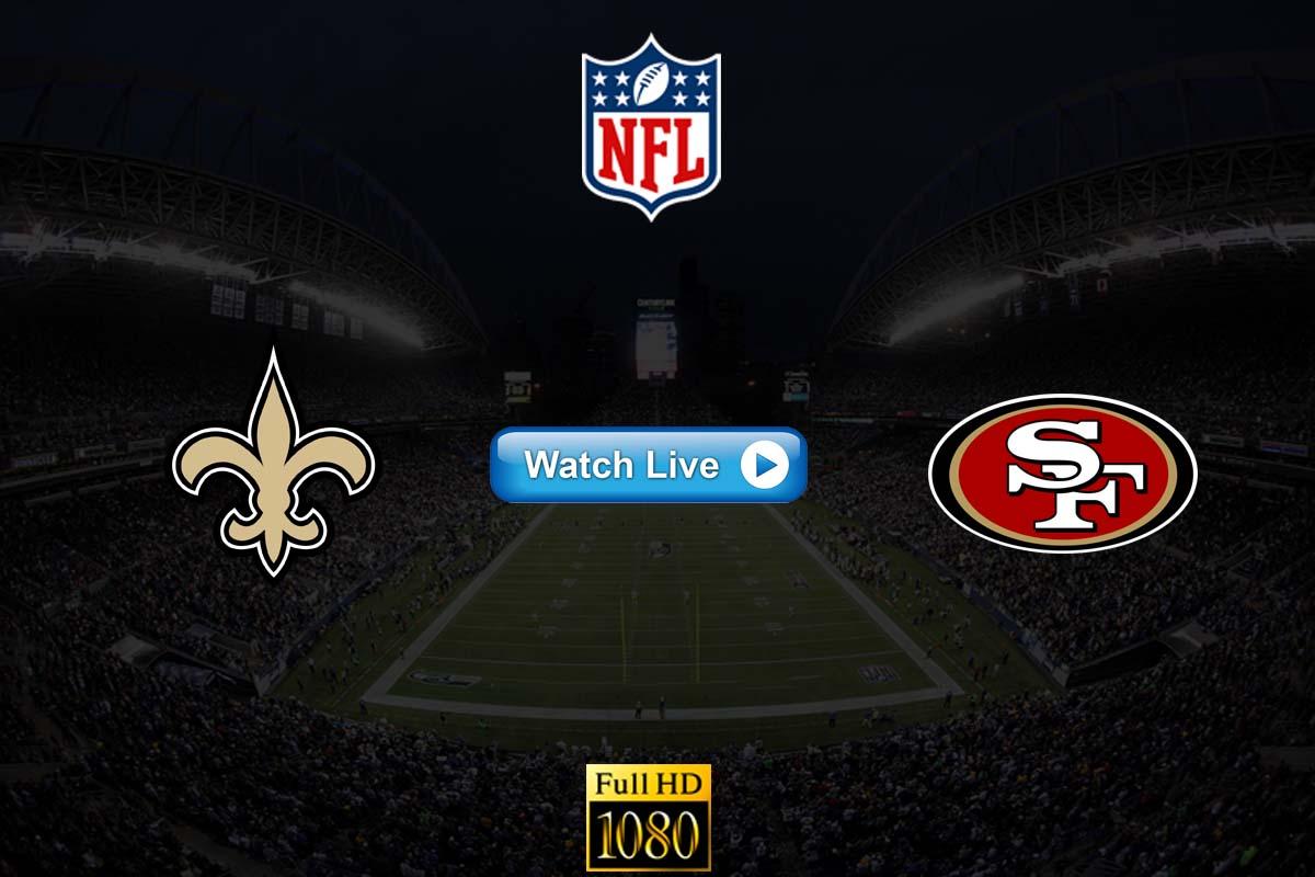 Saints vs 49ers live streaming Reddit
