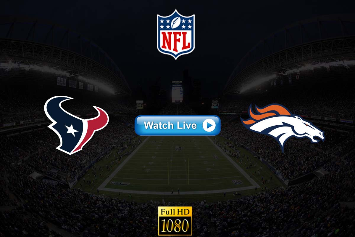 Texans vs Broncos live streaming reddit
