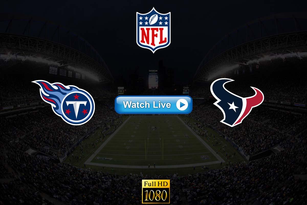 Titans vs Texans live streaming reddit