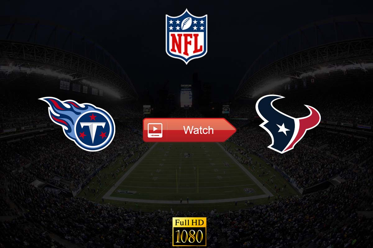 Titans vs Texans live stream reddit