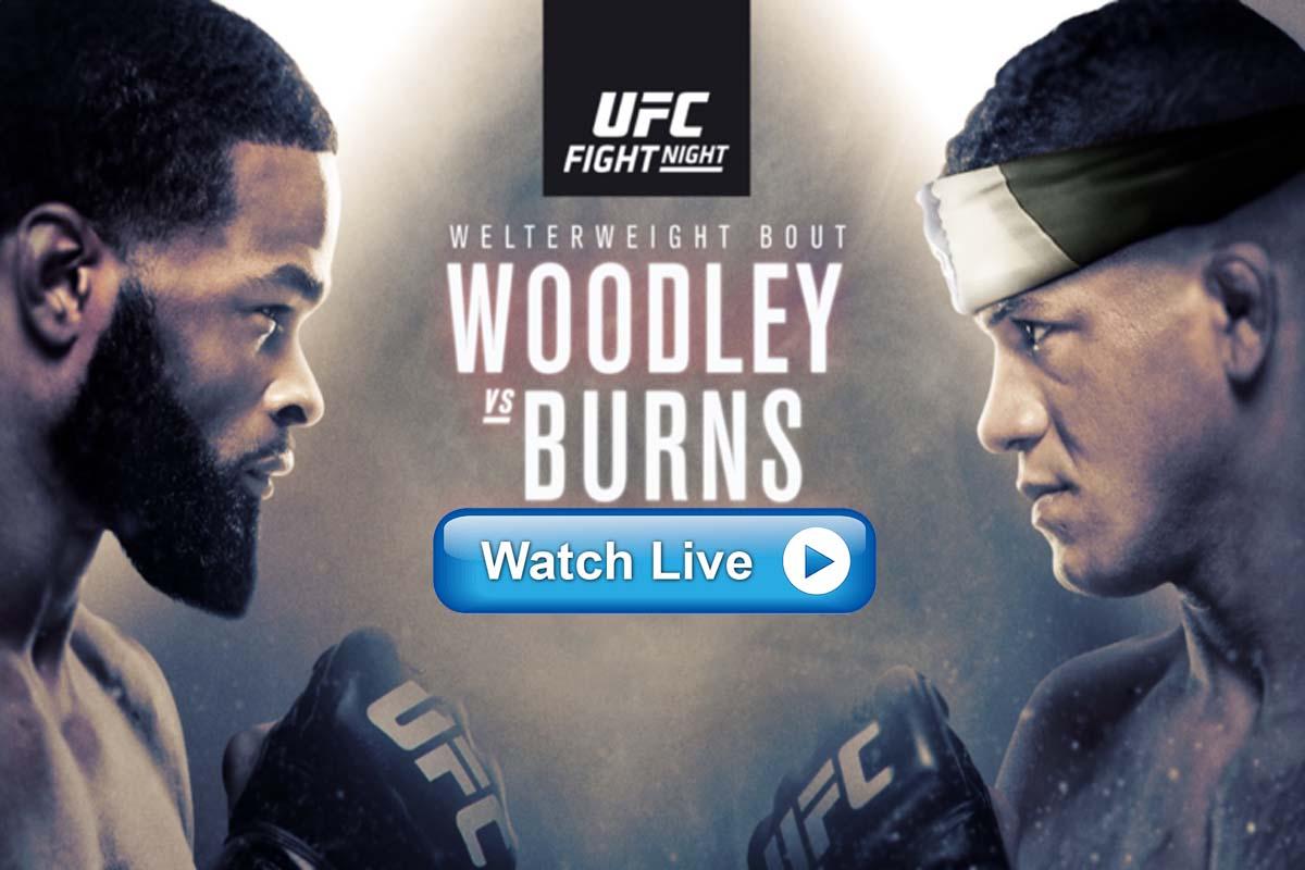 UFC Fight Night Woodley vs Burns live streaming Reddit