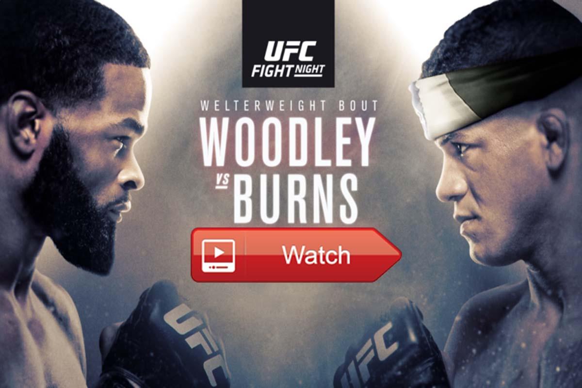 UFC Fight Night Woodley vs Burns live stream Reddit