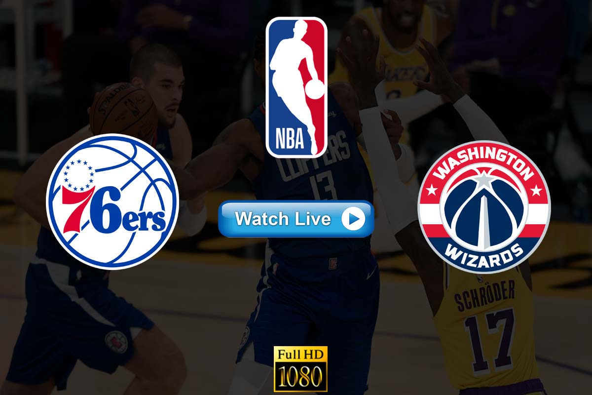 Nba 76ers Vs Wizards Crackstreams Live Stream Reddit Washington Wizards Vs Philadelphia 76ers Youtube Start Time Date Venue Highlights Preview And Updates The Sports Daily