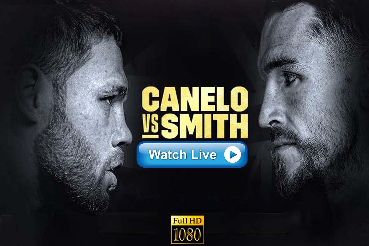 Canelo Alvarez vs Callum Smith crackstreams
