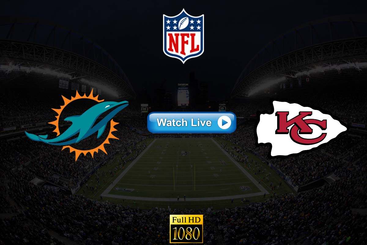 Dolphins vs Chiefs NFL crackstreams