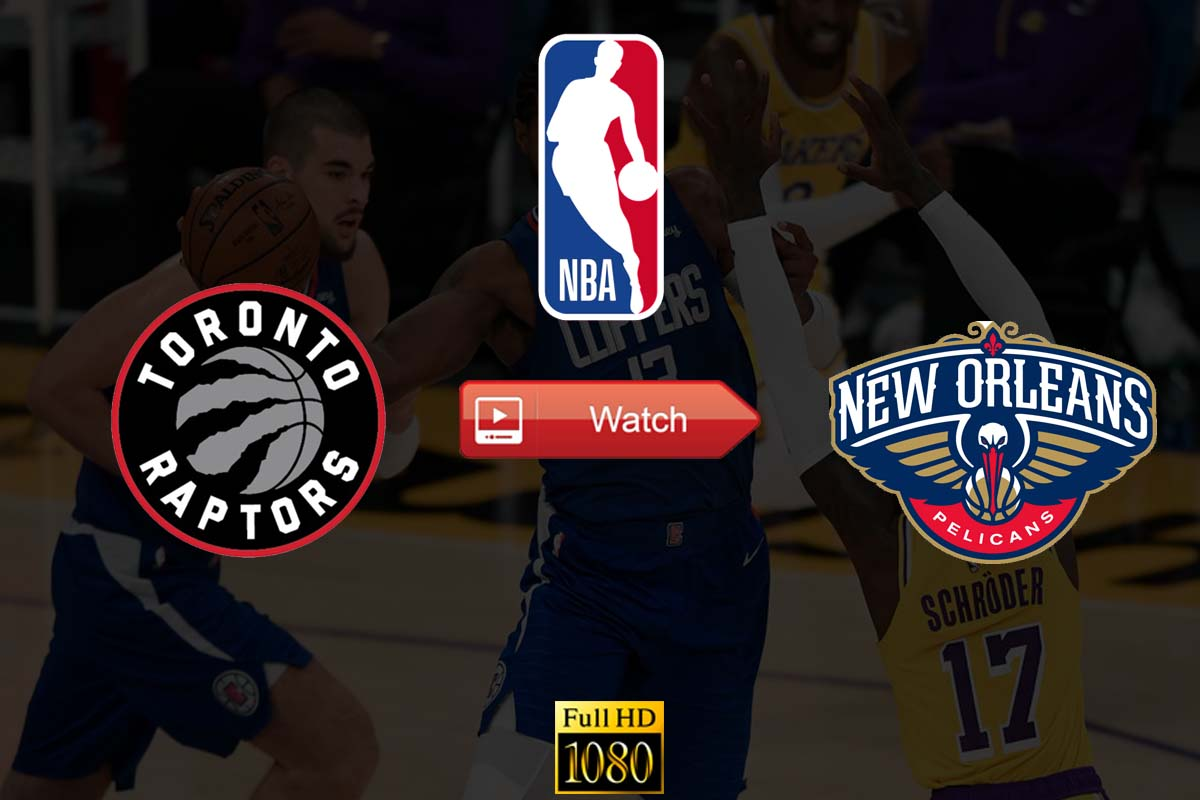 NBA Raptors vs Pelicans Crackstreams Live Stream Reddit - Toronto Raptors vs New Orleans Pelicans Youtube Start Time. Date, Venue, Highlights, Preview, and Updates