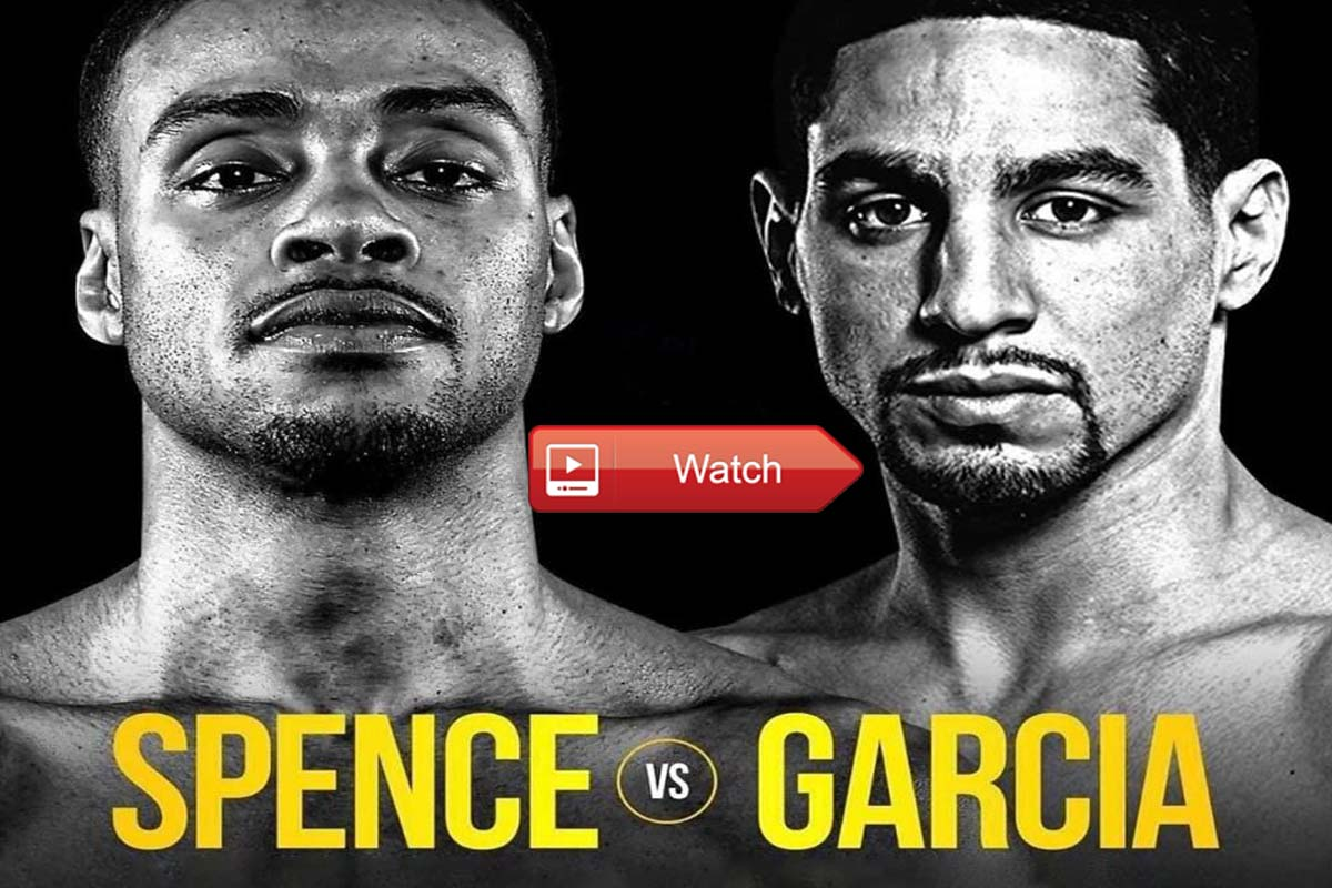 Spence vs Garcia crackstreams