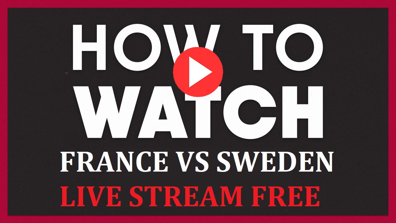 France vs Sweden and Spain vs Denmark Live stream Free on reddit