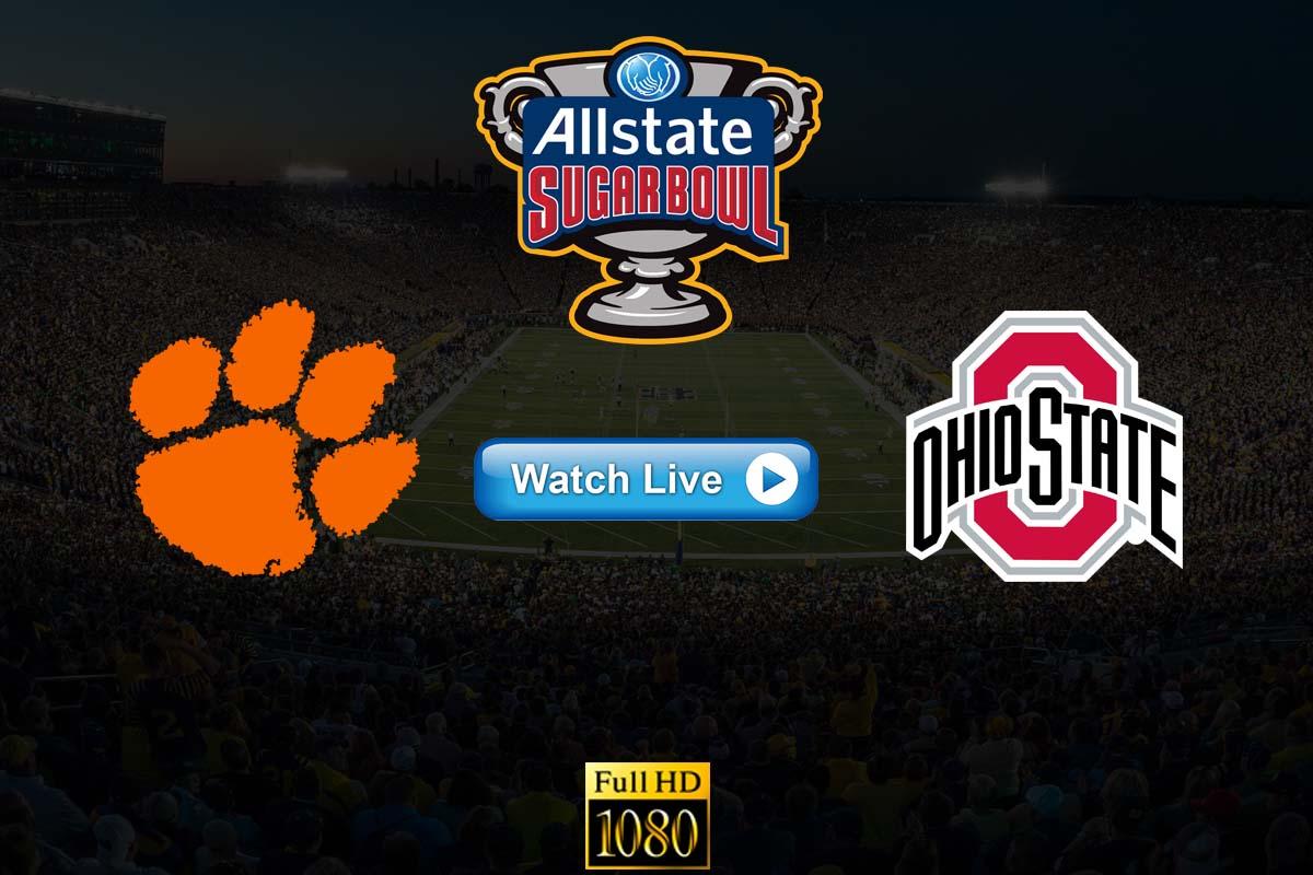 Sugar Bowl: Clemson vs Ohio State live streaming Reddit
