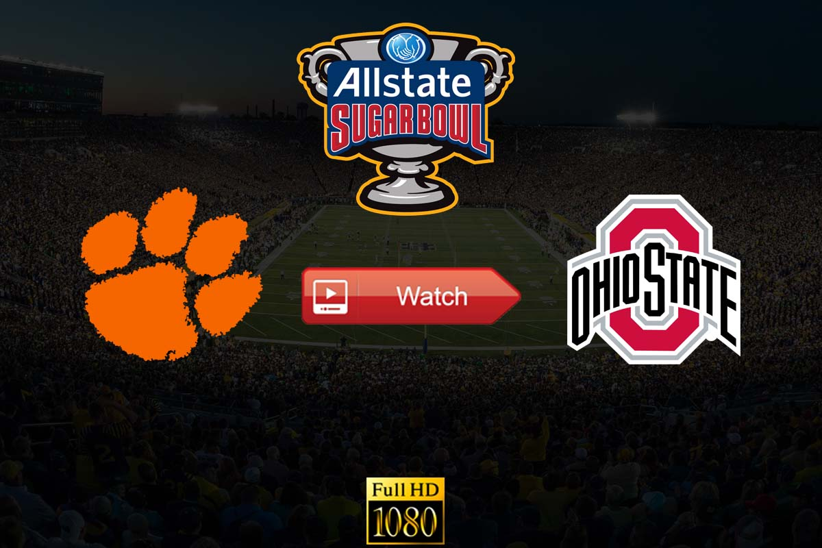 Sugar Bowl: Clemson vs Ohio State live stream Reddit
