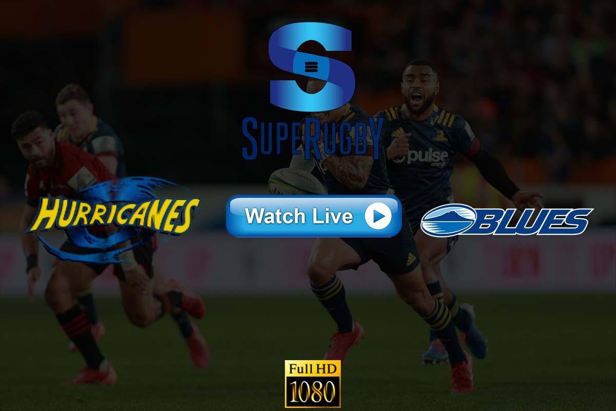 Super Rugby Live: Crackstreams Hurricanes vs Blues Live Stream Reddit Online Free HD 4k