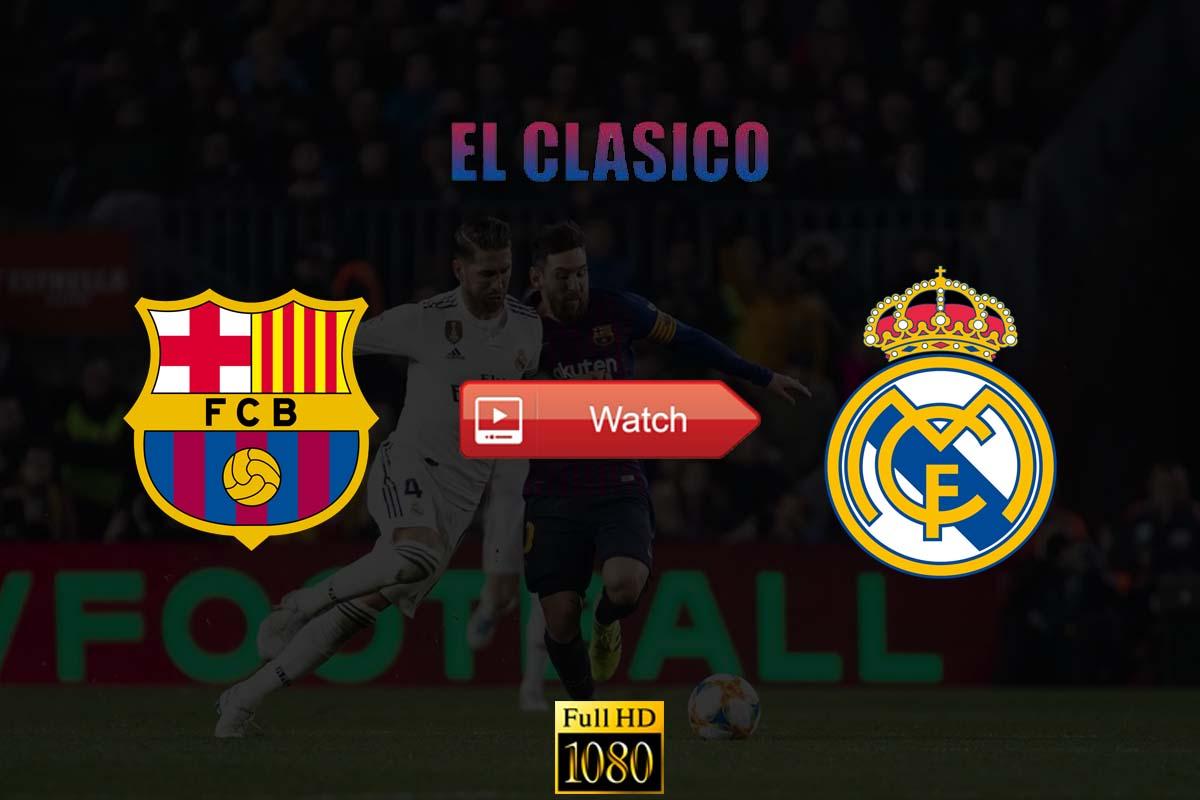 Watch 2021 El Clásico Live Stream Reddit Online Free