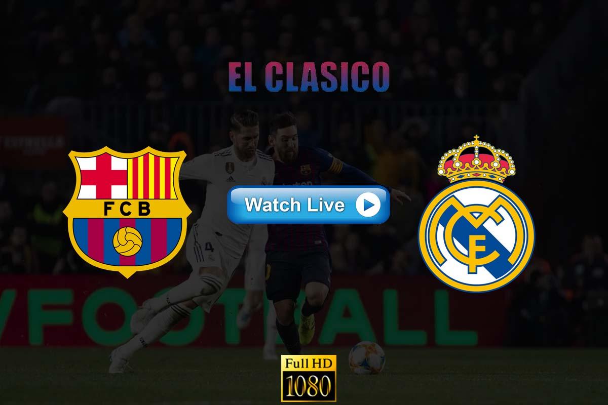 hd Crackstreams El Clasico Reddit Live Stream Online - Real Madrid vs Barcelona 2021