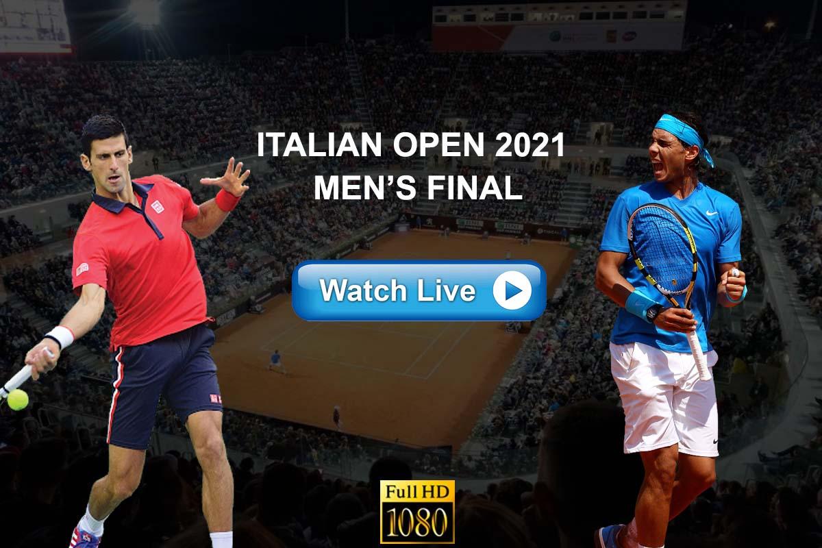 ATP Rome Masters Final Crackstreams Djokovic vs Nadal Live Stream Reddit: Watch Nadal vs. Djokovic Buffstreams Youtube TV, Time, Date, Venue and Schedule